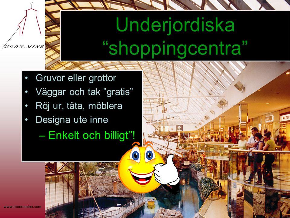 """www.moon-mine.com Underjordiska """"shoppingcentra"""" •Gruvor eller grottor •Väggar och tak """"gratis"""" •Röj ur, täta, möblera •Designa ute inne –Enkelt och b"""