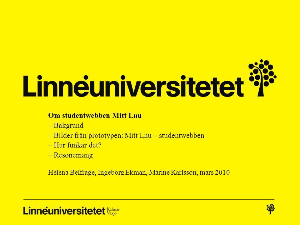Om studentwebben Mitt Lnu – Bakgrund – Bilder från prototypen: Mitt Lnu – studentwebben – Hur funkar det.