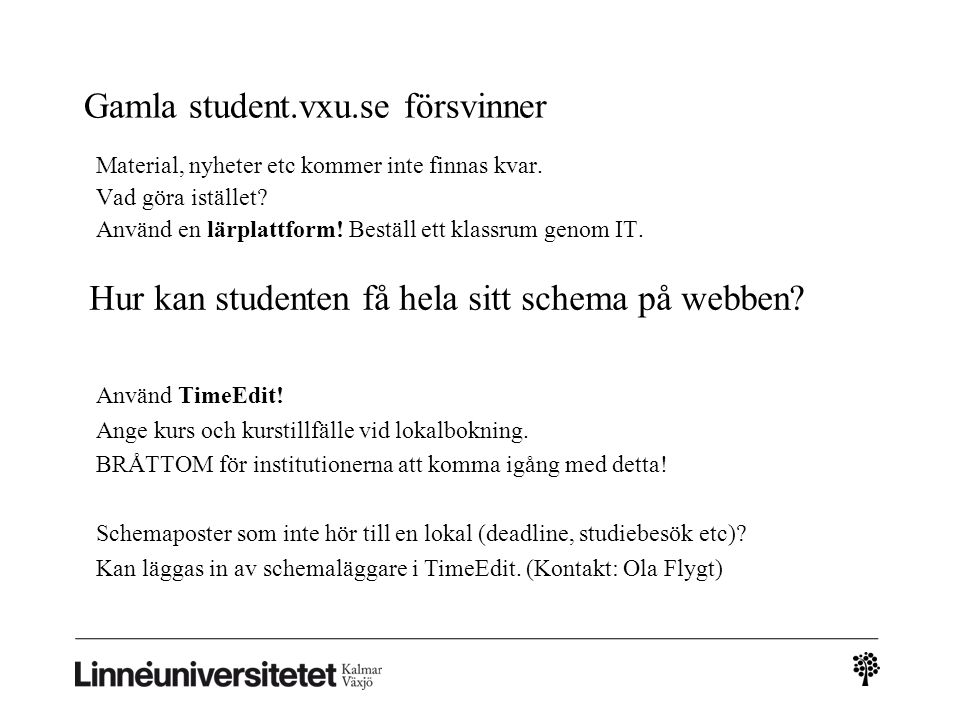 Gamla student.vxu.se försvinner Material, nyheter etc kommer inte finnas kvar.