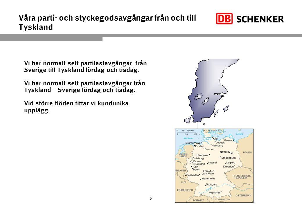 Våra parti- och styckegodsavgångar från och till Tyskland •Vi har normalt sett partilastavgångar från Sverige till Tyskland lördag och tisdag.