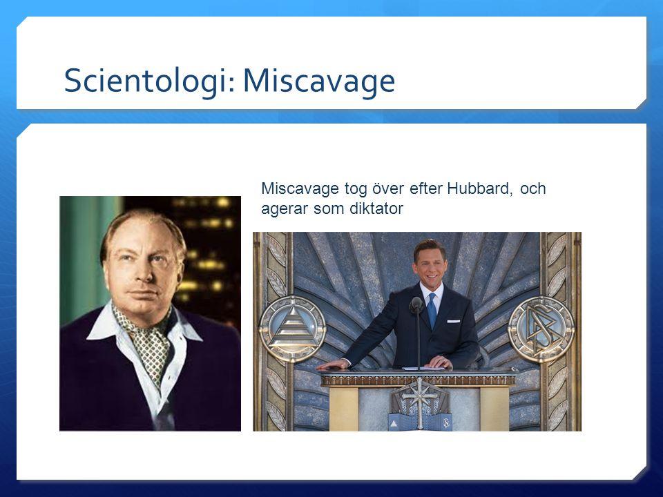 Scientologi: Miscavage Miscavage tog över efter Hubbard, och agerar som diktator