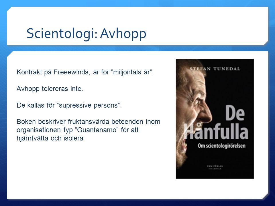 """Scientologi: Avhopp Kontrakt på Freeewinds, är för """"miljontals år"""". Avhopp tolereras inte. De kallas för """"supressive persons"""". Boken beskriver fruktan"""