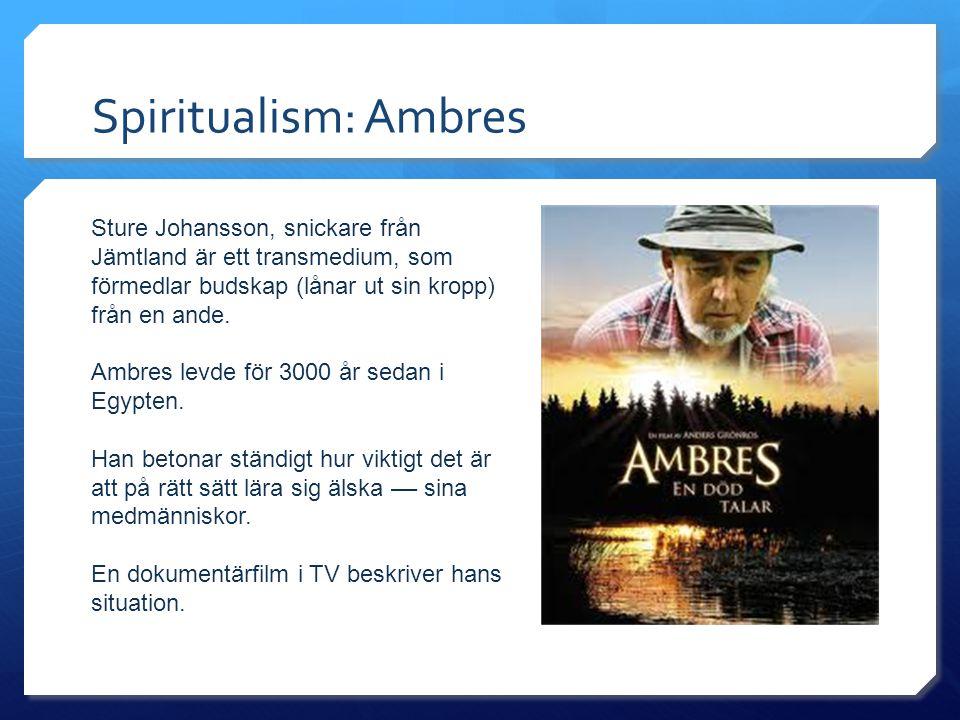 Spiritualism: Ambres Sture Johansson, snickare från Jämtland är ett transmedium, som förmedlar budskap (lånar ut sin kropp) från en ande. Ambres levde