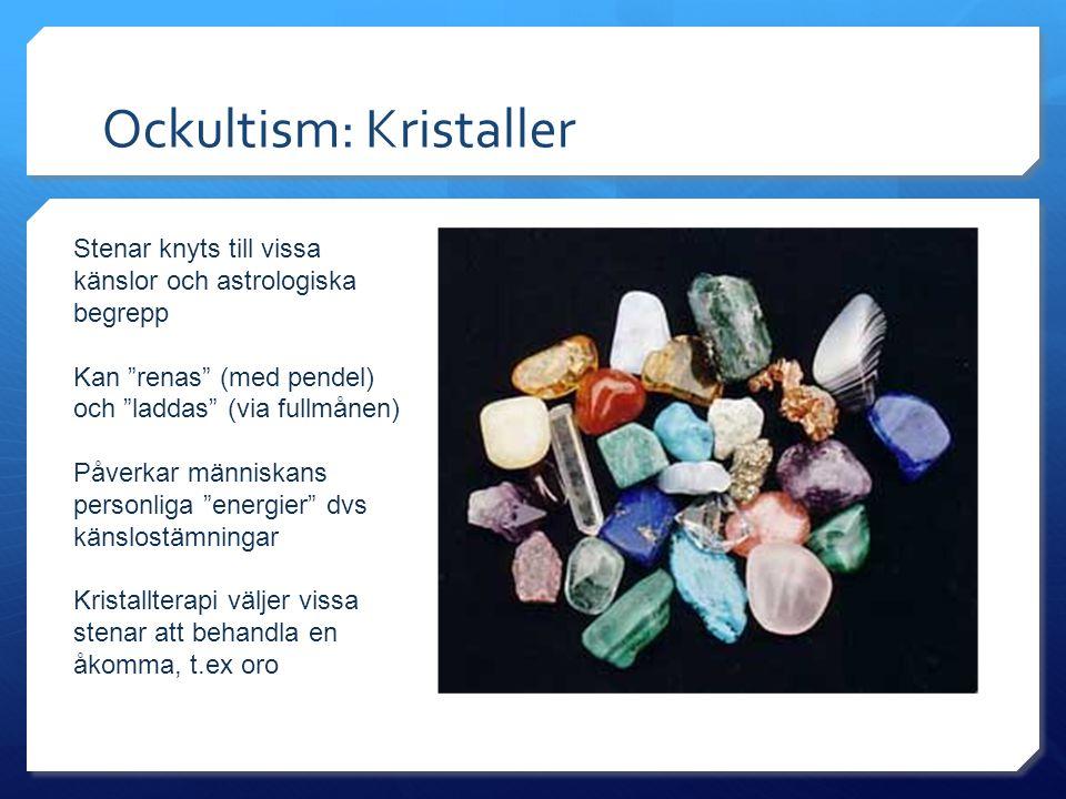 """Ockultism: Kristaller Stenar knyts till vissa känslor och astrologiska begrepp Kan """"renas"""" (med pendel) och """"laddas"""" (via fullmånen) Påverkar människa"""