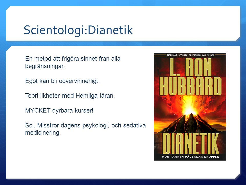Scientologi:Dianetik En metod att frigöra sinnet från alla begränsningar. Egot kan bli oövervinnerligt. Teori-likheter med Hemliga läran. MYCKET dyrba
