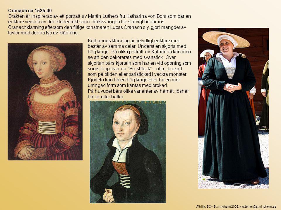 Cranach ca 1525-30 Dräkten är inspirerad av ett porträtt av Martin Luthers fru Katharina von Bora som bär en enklare version av den klädedräkt som i dräktsvängen lite slarvigt benämns Cranachklänning eftersom den flitige konstnären Lucas Cranach d.y.
