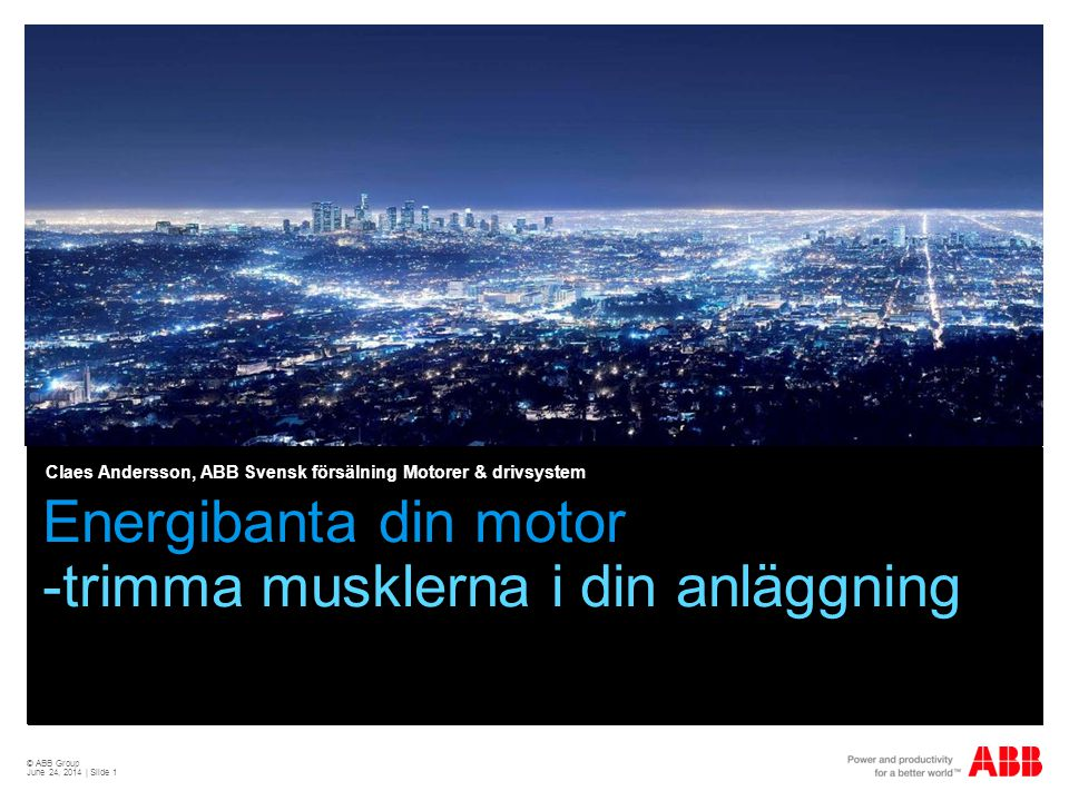 © ABB Group June 24, 2014 | Slide 32 Sammanfattning  Elpriset tillsammans med samhällets morötter och piskor kommer bara att göra effektivisering än mer nödvändigt  Bra verkningsgrad & reglering ger:  Sänkta energikostnader  Mindre underhåll och längre livslängd  Högre driftsäkerhet  Bättre prestanda och kontroll i produktionen  Lägre ljudnivå  Mindre miljöbelastning  Ny standard för motorers verkningsgrad – se till att jämföra äpplen och äpplen