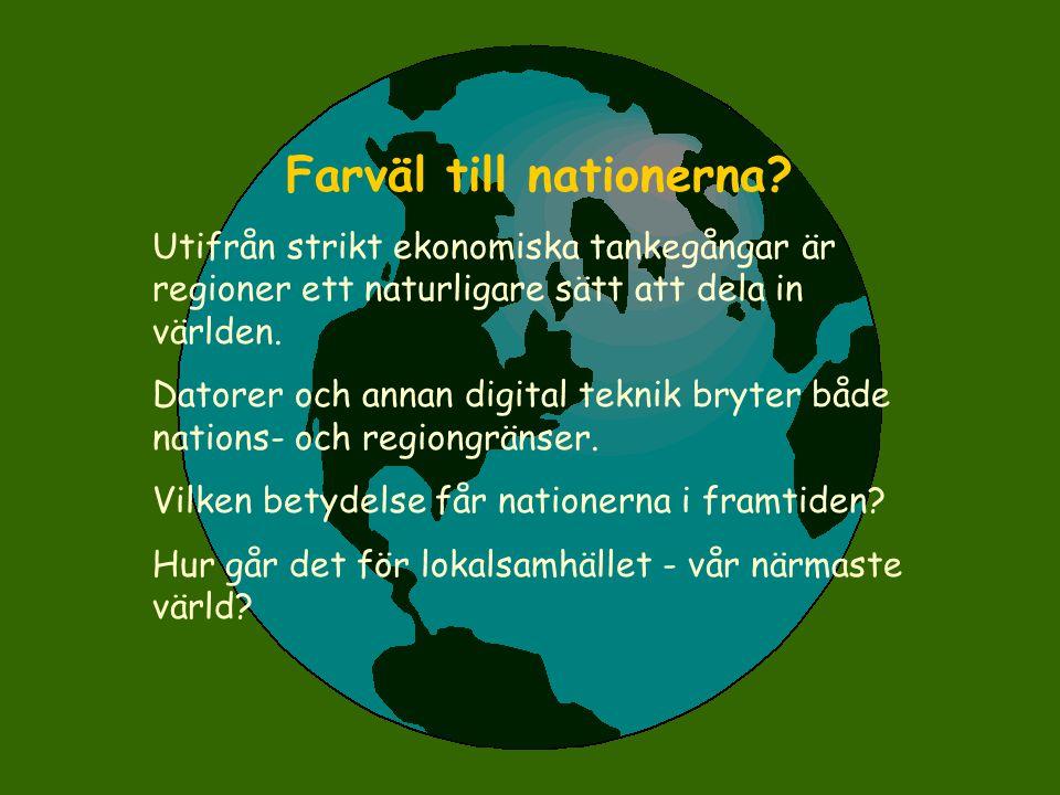 Farväl till nationerna? Utifrån strikt ekonomiska tankegångar är regioner ett naturligare sätt att dela in världen. Datorer och annan digital teknik b