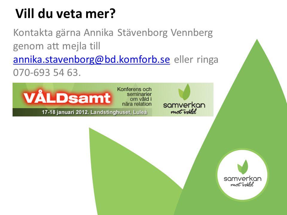 Kontakta gärna Annika Stävenborg Vennberg genom att mejla till annika.stavenborg@bd.komforb.se eller ringa 070-693 54 63.