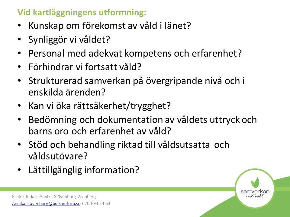 Projektledare Annika Stävenborg Vennberg Annika.stavenborg@bd.komforb.seAnnika.stavenborg@bd.komforb.se 070-693 54 63 Antalet polisanmälningar NB 2010