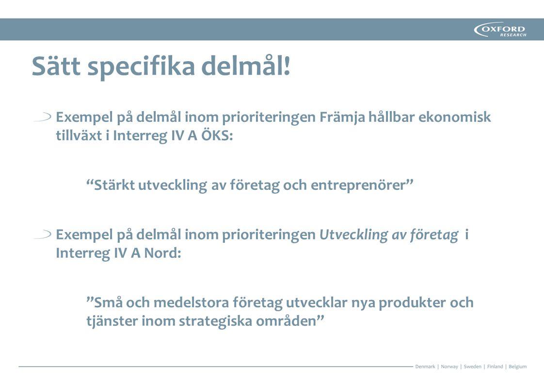 """Exempel på delmål inom prioriteringen Främja hållbar ekonomisk tillväxt i Interreg IV A ÖKS: """"Stärkt utveckling av företag och entreprenörer"""" Exempel"""