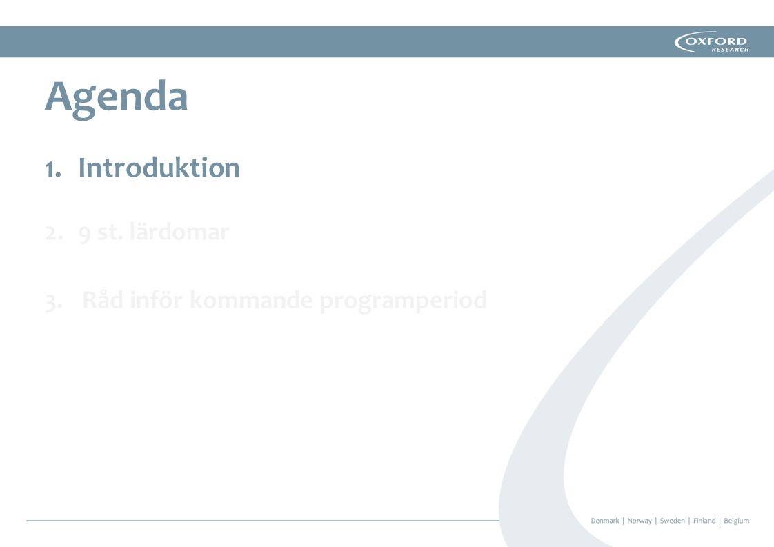 Syfte: Att presentera lärdomar från den nuvarande programperioden Lyfta fram lyckade modeller/arbetsmetoder som kan överföras till kommande programperiod Ge råd till utformningen av framtida program Introduktion