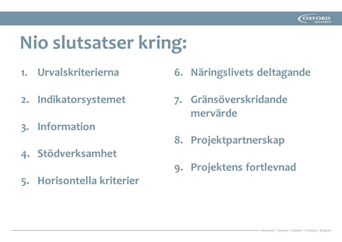 1.Urvalskriterierna 2.Indikatorsystemet 3.Information 4.Stödverksamhet 5.Horisontella kriterier Nio slutsatser kring: 6.Näringslivets deltagande 7.Grä