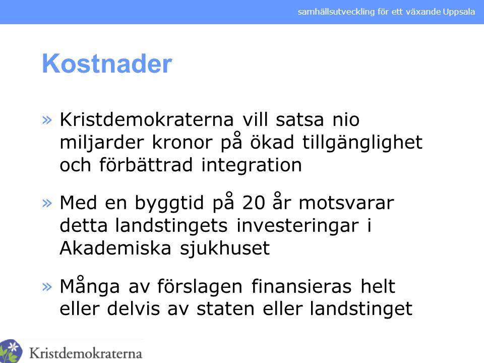 samhällsutveckling för ett växande Uppsala Kostnader »Kristdemokraterna vill satsa nio miljarder kronor på ökad tillgänglighet och förbättrad integrat