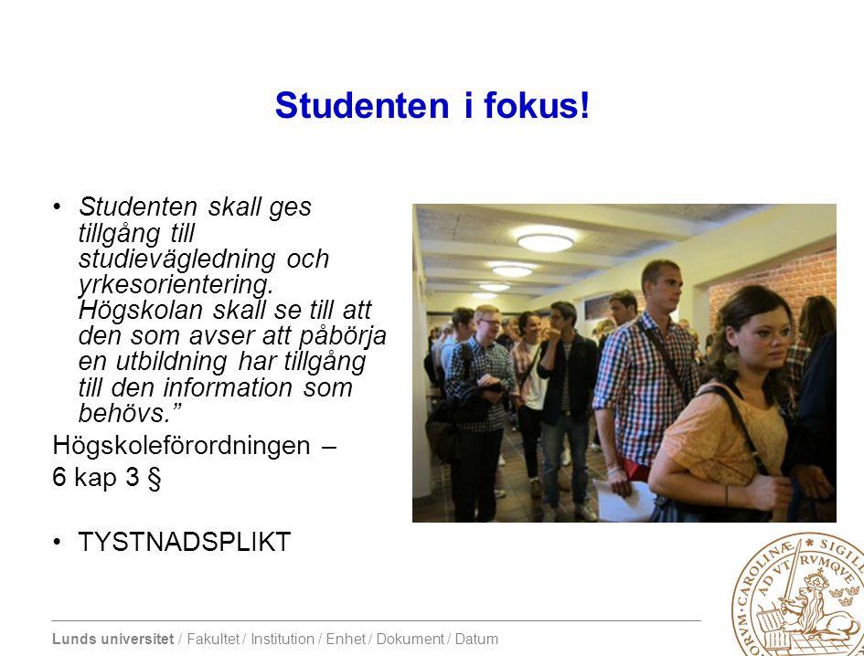Lunds universitet / Fakultet / Institution / Enhet / Dokument / Datum Studenten i fokus.