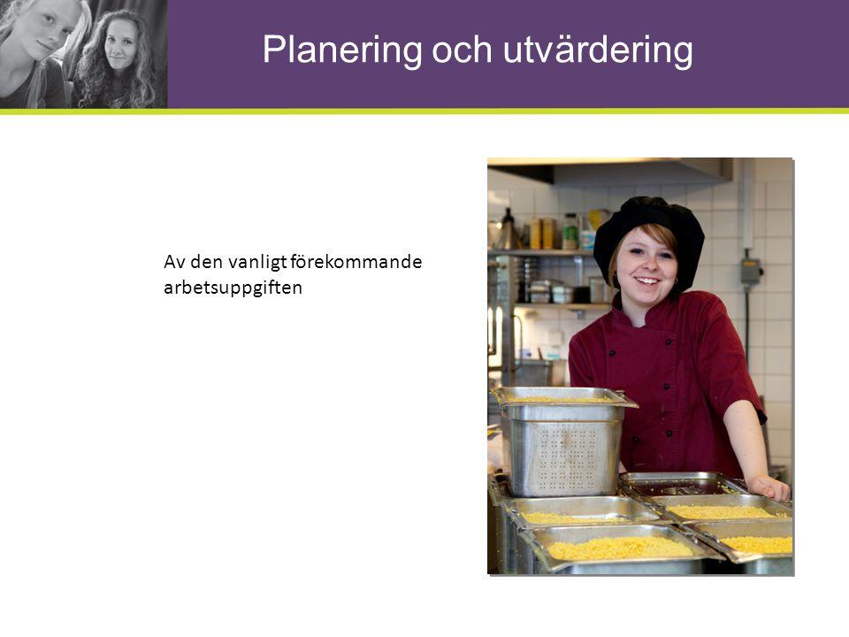 Planering och utvärdering Av den vanligt förekommande arbetsuppgiften
