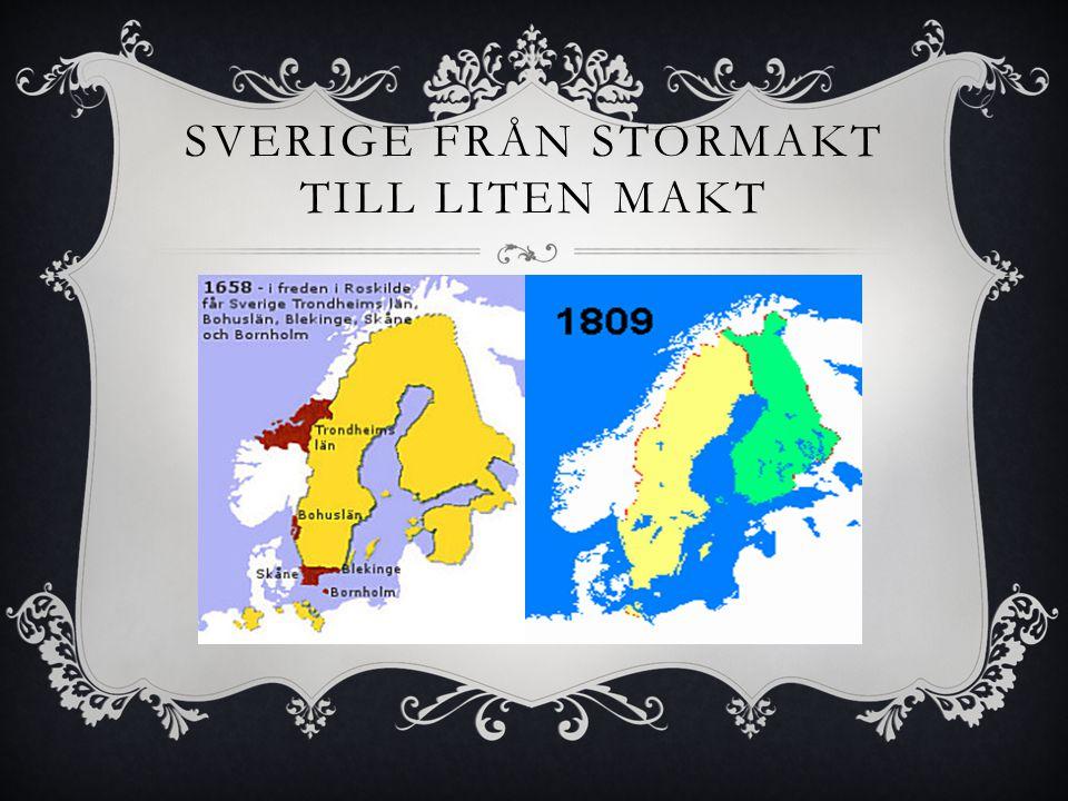 SVERIGE FRÅN STORMAKT TILL LITEN MAKT