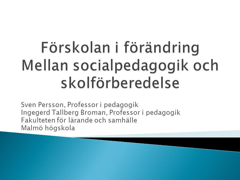  Förskolans förändring från socialt orienterad verksamhet till skolförberedelse.