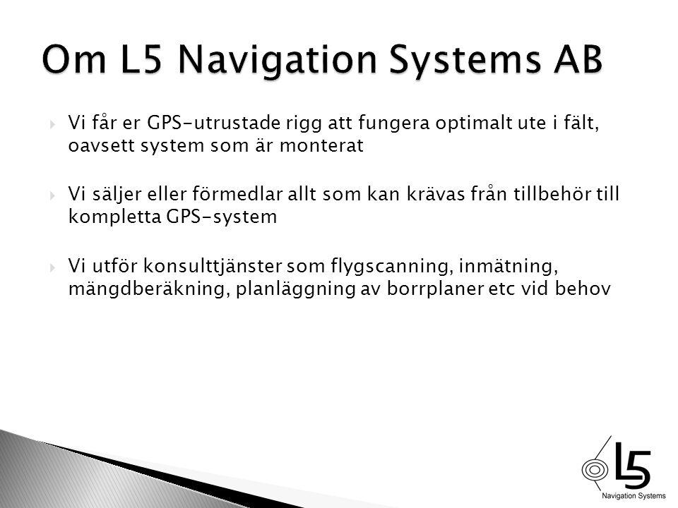  Vi får er GPS-utrustade rigg att fungera optimalt ute i fält, oavsett system som är monterat  Vi säljer eller förmedlar allt som kan krävas från ti