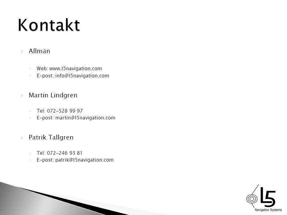  Allmän ◦ Web: www.l5navigation.com ◦ E-post: info@l5navigation.com  Martin Lindgren ◦ Tel: 072-528 99 97 ◦ E-post: martin@l5navigation.com  Patrik