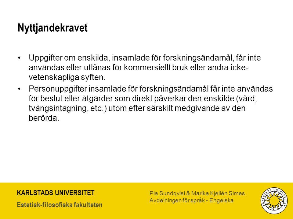 KARLSTADS UNIVERSITET Estetisk-filosofiska fakulteten Pia Sundqvist & Marika Kjellén Simes Avdelningen för språk - Engelska Nyttjandekravet •Uppgifter