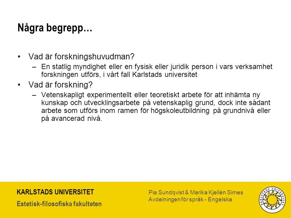 KARLSTADS UNIVERSITET Estetisk-filosofiska fakulteten Pia Sundqvist & Marika Kjellén Simes Avdelningen för språk - Engelska Några begrepp… •Vad är for