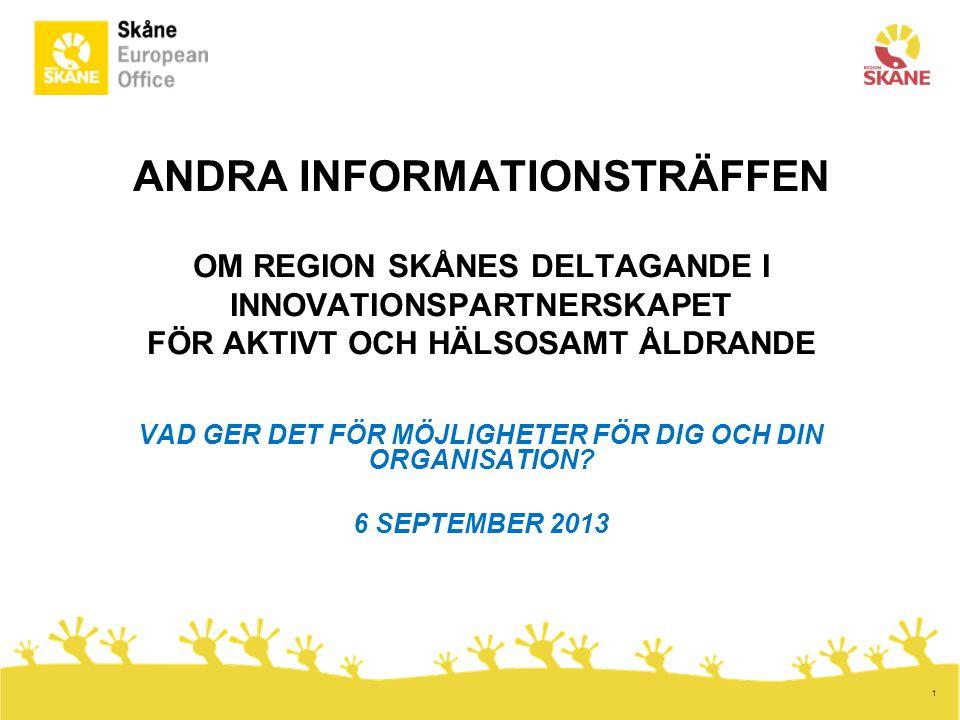 2 PROGRAM I.Region Skåne som reference site •Rapport från stjärnceremonin 1juli •Vad händer framöver.