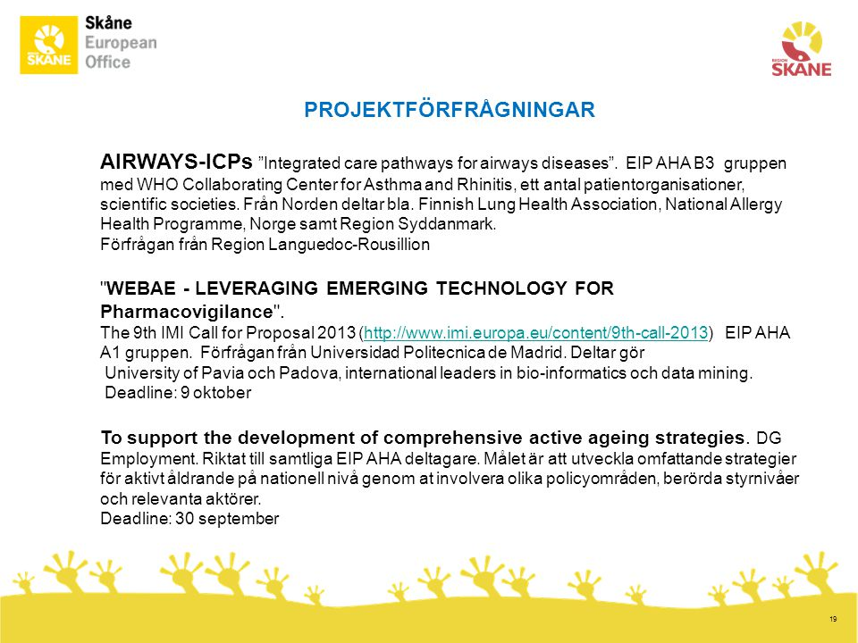 "19 PROJEKTFÖRFRÅGNINGAR AIRWAYS-ICPs ""Integrated care pathways for airways diseases"". EIP AHA B3 gruppen med WHO Collaborating Center for Asthma and R"