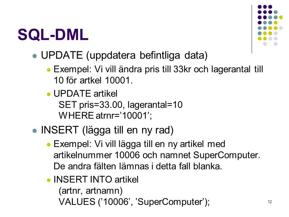 13 SQL-DML  DELETE (ta bort rad/rader)  Exempel: Vi vill ta bort alla rader i tabellen artikel.