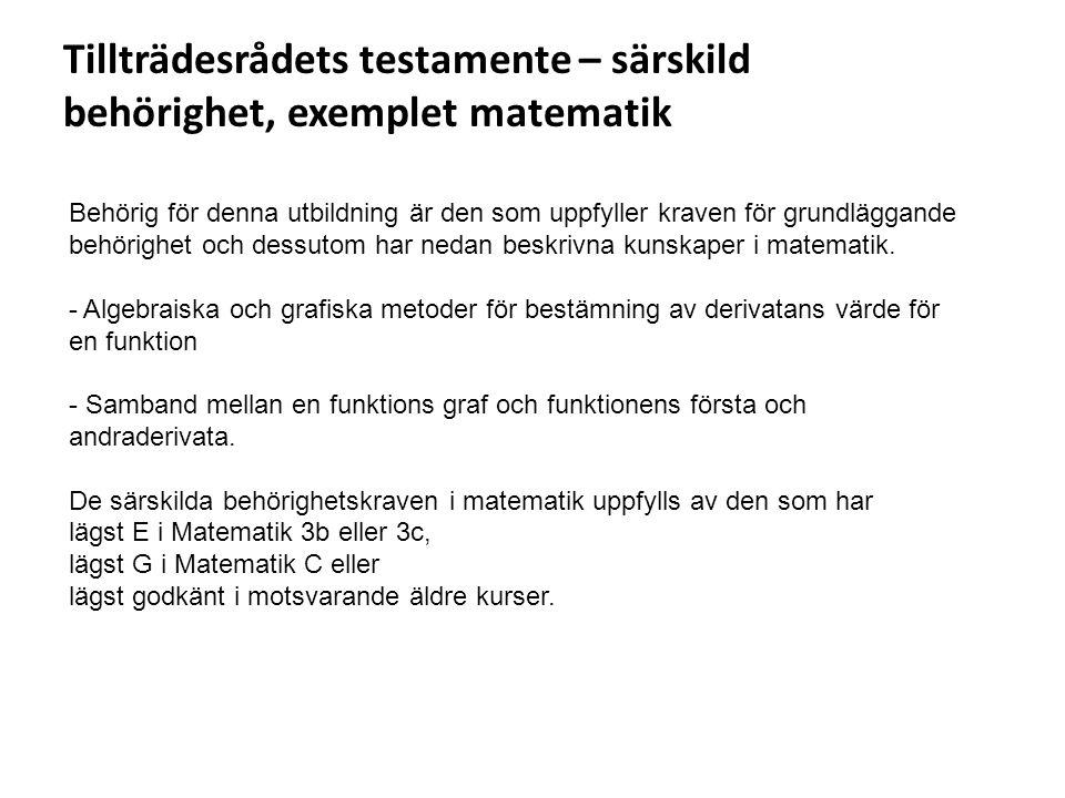 Sv Tillträdesrådets testamente – särskild behörighet, exemplet matematik Behörig för denna utbildning är den som uppfyller kraven för grundläggande be