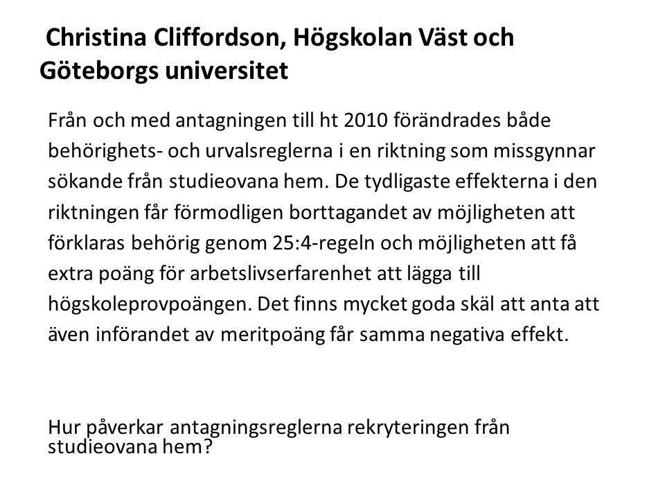 Sv Christina Cliffordson, Högskolan Väst och Göteborgs universitet Från och med antagningen till ht 2010 förändrades både behörighets- och urvalsregle