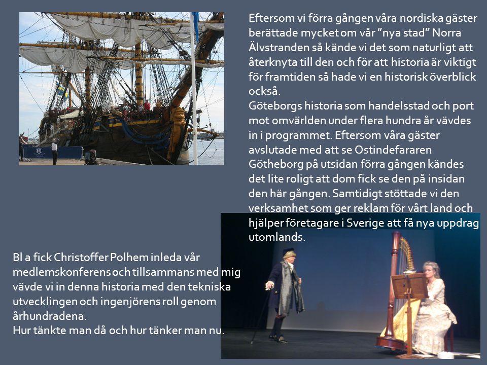 Eftersom vi förra gången våra nordiska gäster berättade mycket om vår nya stad Norra Älvstranden så kände vi det som naturligt att återknyta till den och för att historia är viktigt för framtiden så hade vi en historisk överblick också.