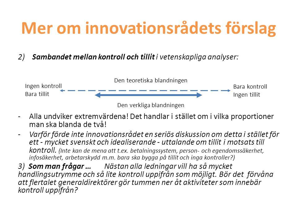 Mer om innovationsrådets förslag 2) Sambandet mellan kontroll och tillit i vetenskapliga analyser: -Alla undviker extremvärdena! Det handlar i stället