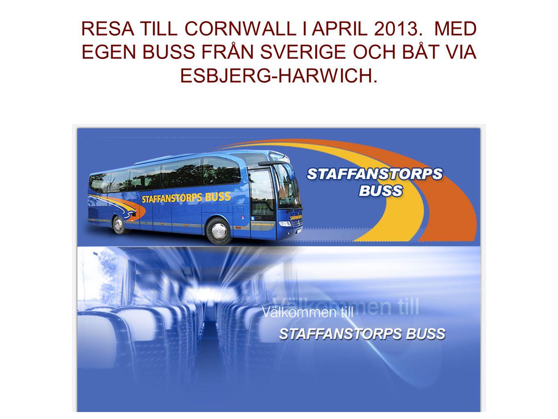 Vår resa 2013 blir med buss och båt till Cornwall, sydvästra England.