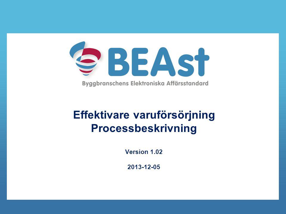 Effektivare varuförsörjning Processbeskrivning Version 1.02 2013-12-05