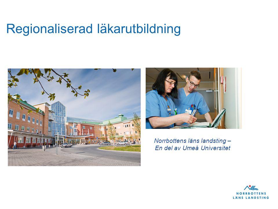 Regionaliserad läkarutbildning Norrbottens läns landsting – En del av Umeå Universitet