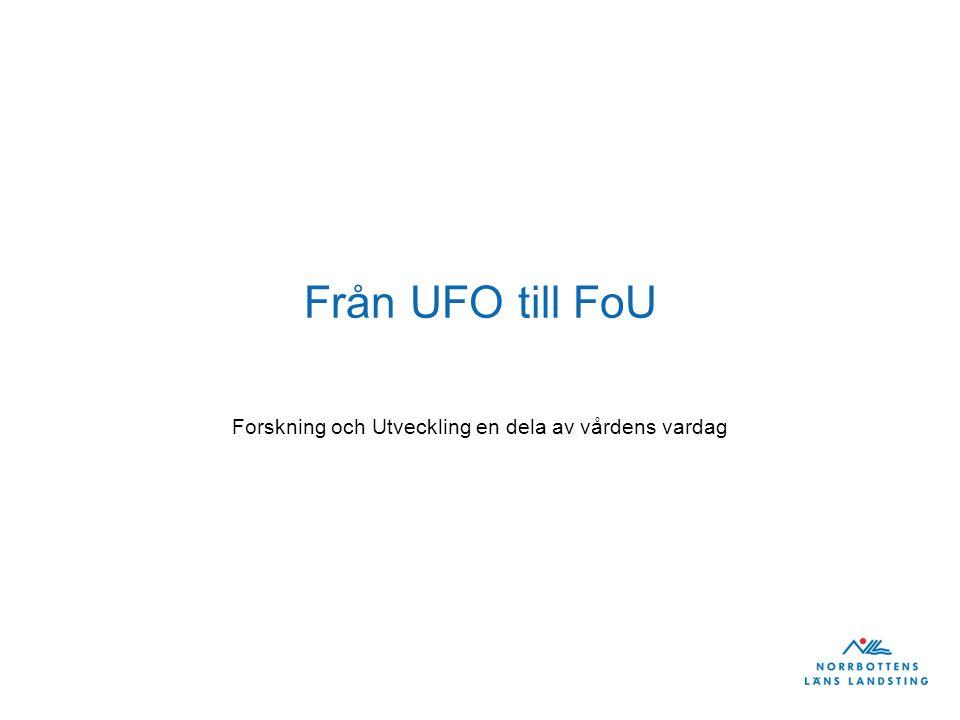 Från UFO till FoU Forskning och Utveckling en dela av vårdens vardag