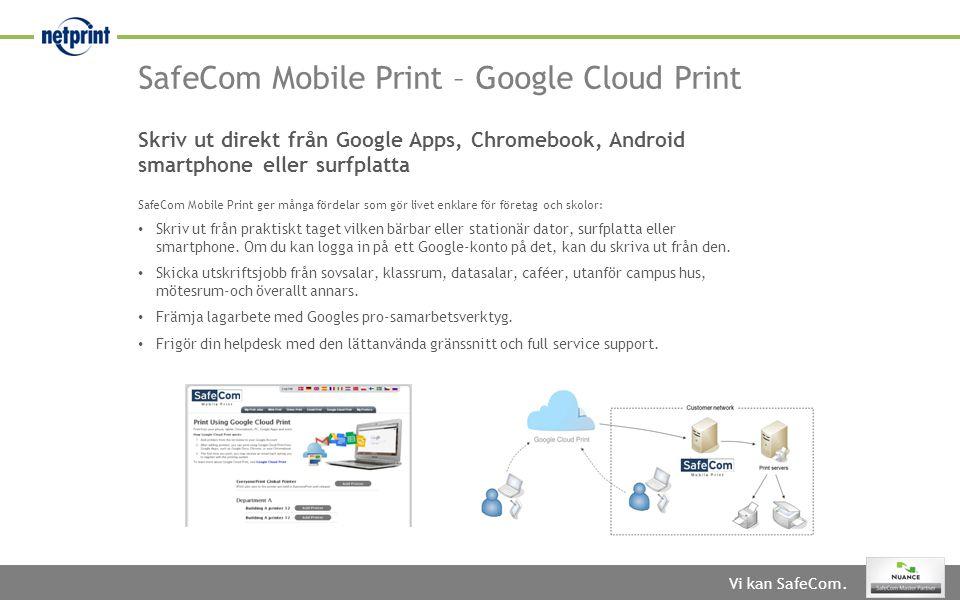 Vi kan SafeCom. SafeCom Mobile Print – Google Cloud Print Skriv ut direkt från Google Apps, Chromebook, Android smartphone eller surfplatta SafeCom Mo