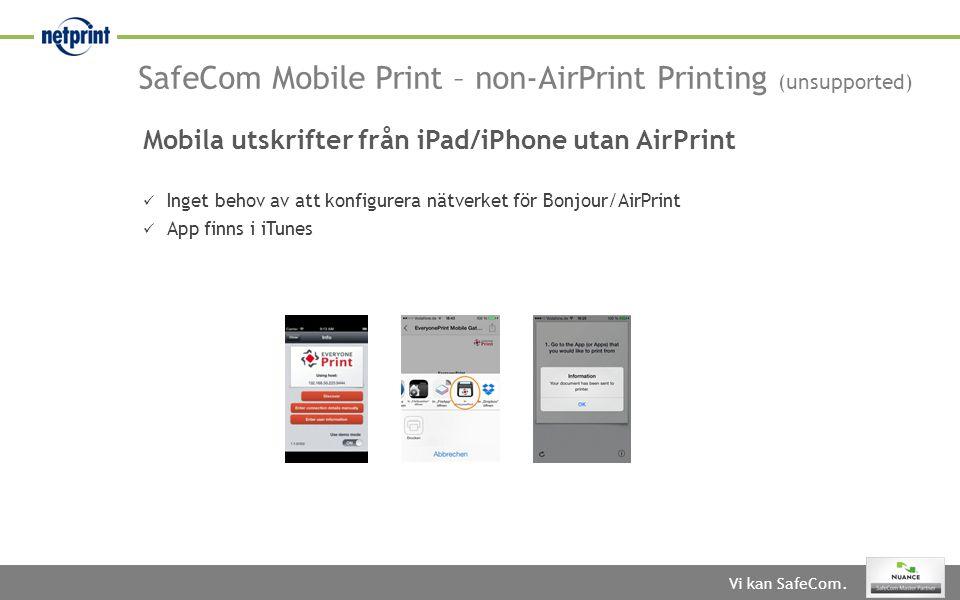 Vi kan SafeCom.  Inget behov av att konfigurera nätverket för Bonjour/AirPrint  App finns i iTunes Mobila utskrifter från iPad/iPhone utan AirPrint