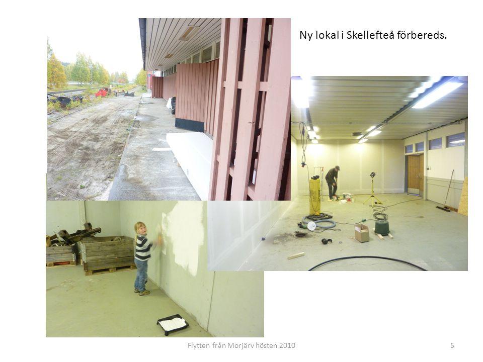 Flytten från Morjärv hösten 20105 Ny lokal i Skellefteå förbereds.