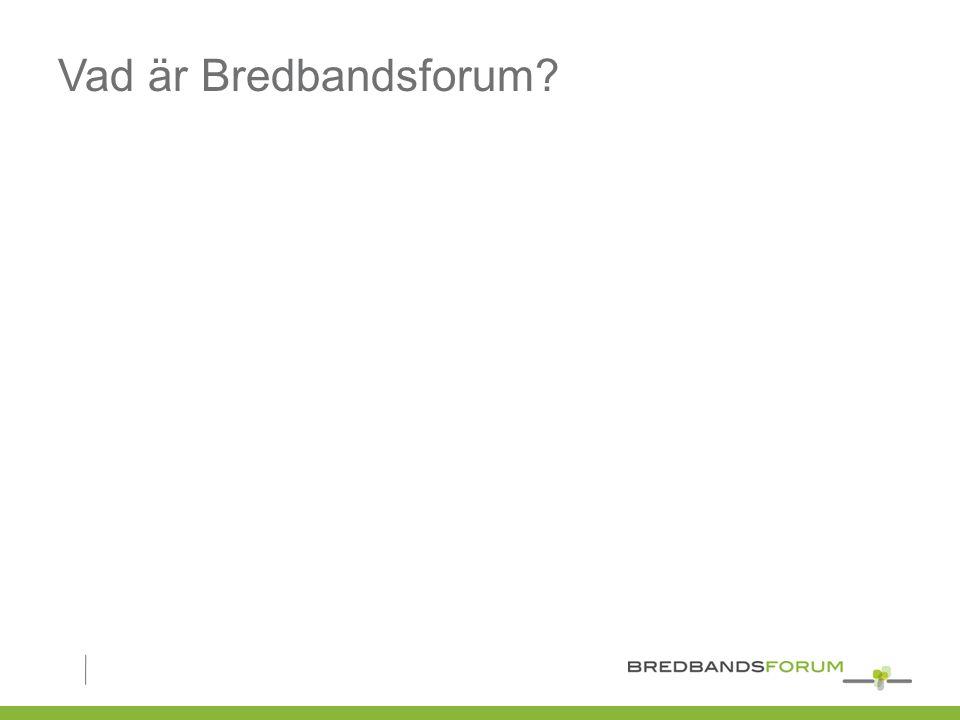 Vad är Bredbandsforum?