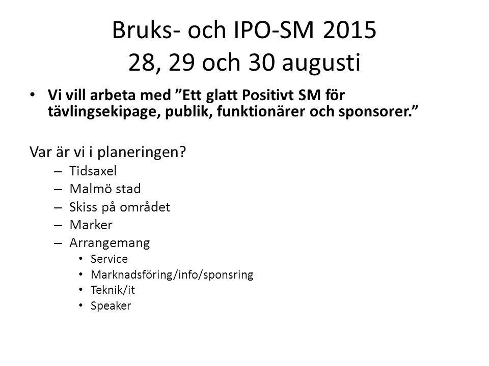 """Bruks- och IPO-SM 2015 28, 29 och 30 augusti • Vi vill arbeta med """"Ett glatt Positivt SM för tävlingsekipage, publik, funktionärer och sponsorer."""" Var"""