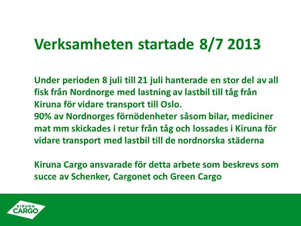 Verksamheten startade 8/7 2013 Under perioden 8 juli till 21 juli hanterade en stor del av all fisk från Nordnorge med lastning av lastbil till tåg från Kiruna för vidare transport till Oslo.