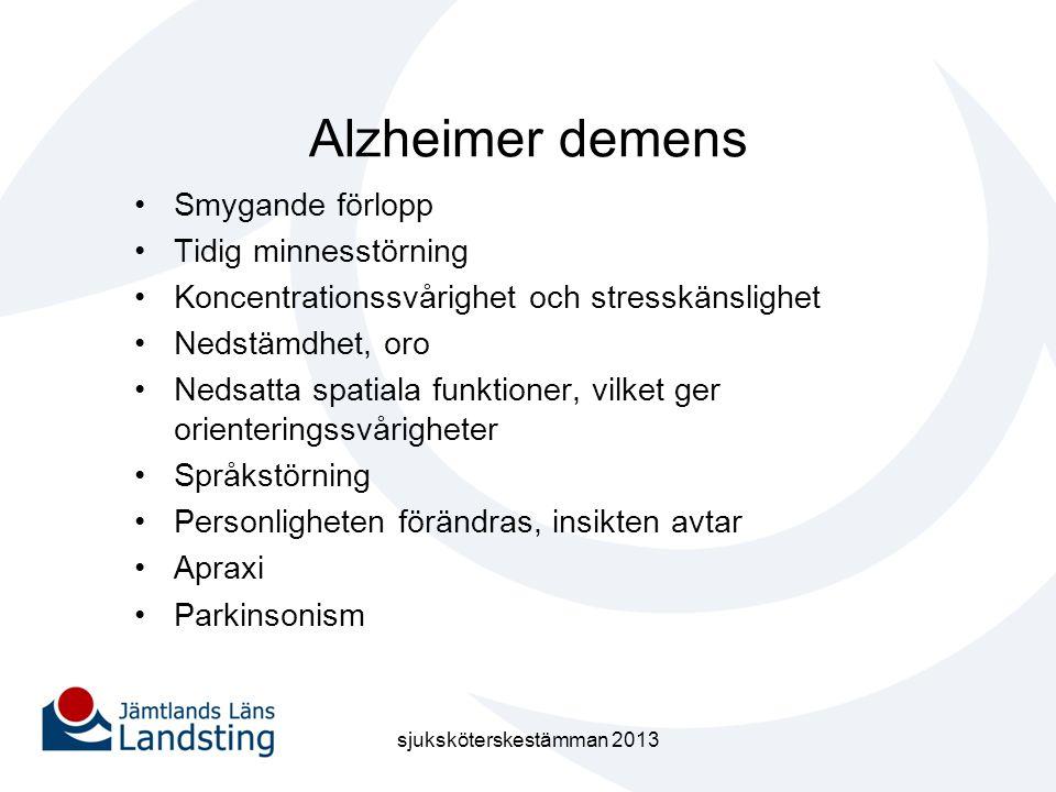 Alzheimer demens •Smygande förlopp •Tidig minnesstörning •Koncentrationssvårighet och stresskänslighet •Nedstämdhet, oro •Nedsatta spatiala funktioner