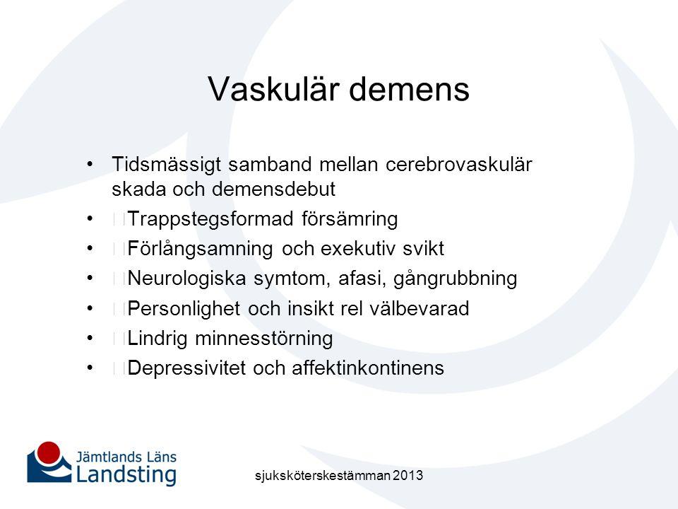 Vaskulär demens •Tidsmässigt samband mellan cerebrovaskulär skada och demensdebut •ƒTrappstegsformad försämring •ƒFörlångsamning och exekutiv svikt •ƒ