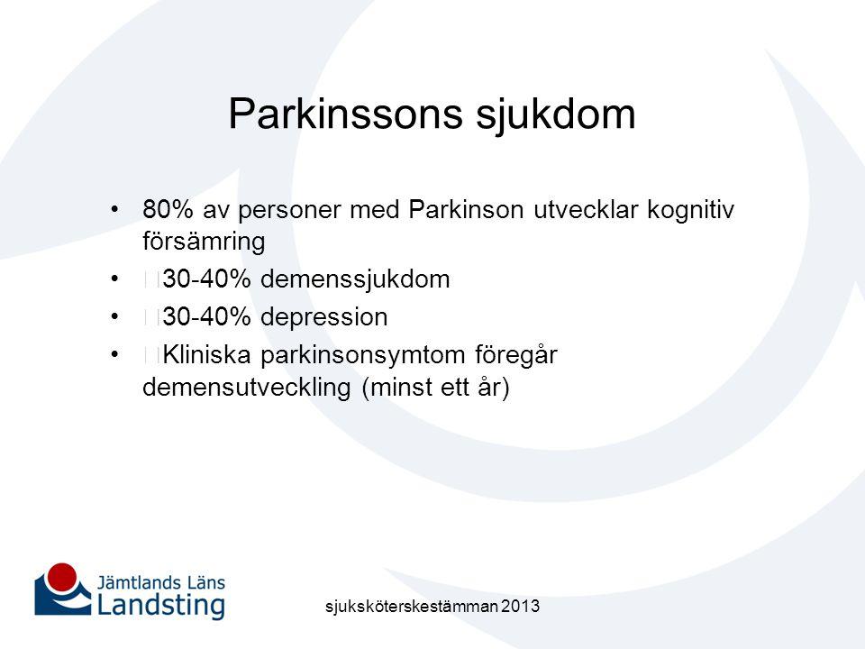 Parkinssons sjukdom •80% av personer med Parkinson utvecklar kognitiv försämring •ƒ30-40% demenssjukdom •ƒ30-40% depression •ƒKliniska parkinsonsymtom