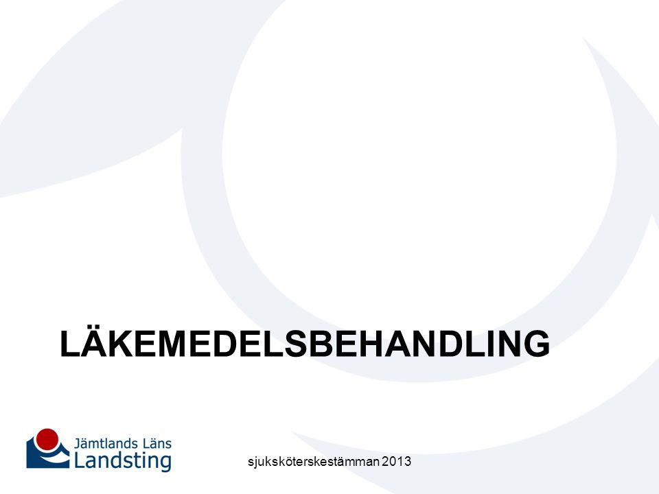 LÄKEMEDELSBEHANDLING sjuksköterskestämman 2013