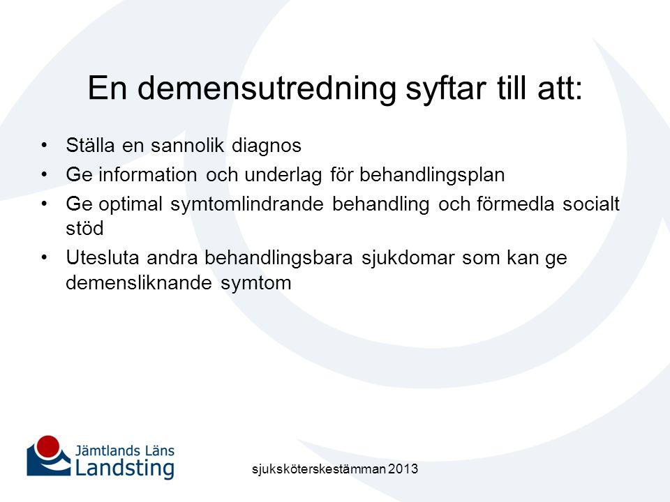 En demensutredning syftar till att: •Ställa en sannolik diagnos •Ge information och underlag för behandlingsplan •Ge optimal symtomlindrande behandlin