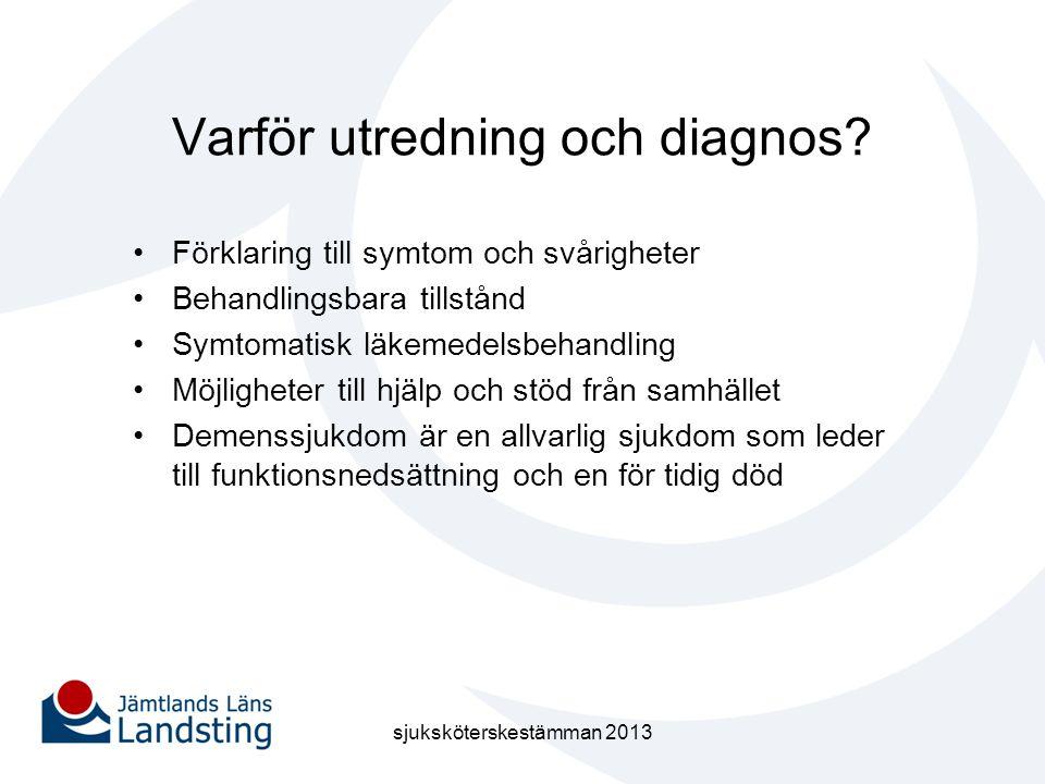 Varför utredning och diagnos? •Förklaring till symtom och svårigheter •Behandlingsbara tillstånd •Symtomatisk läkemedelsbehandling •Möjligheter till h