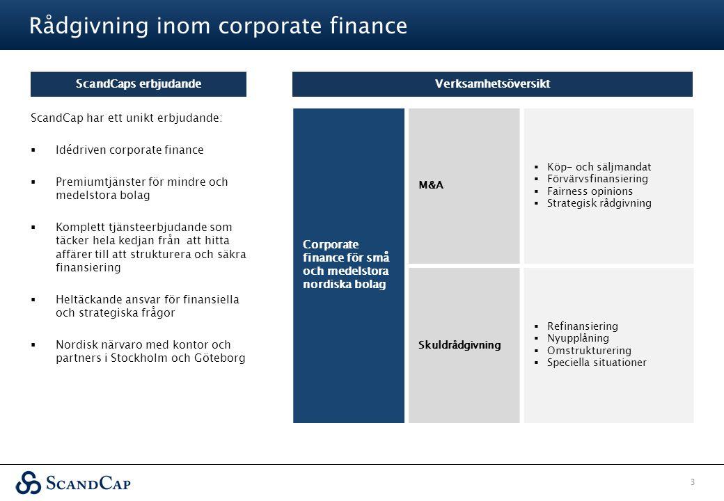 Rådgivning inom corporate finance 3 Corporate finance för små och medelstora nordiska bolag M&A  Köp- och säljmandat  Förvärvsfinansiering  Fairnes